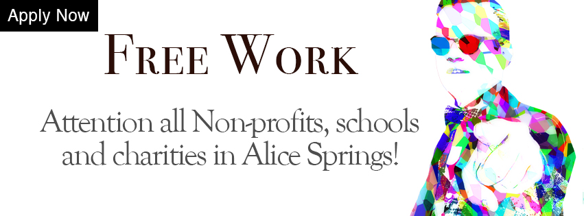 Free Work to non profits, charities and schools in Alice Springs!
